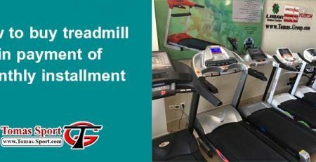 buy treadmill in payment of monthly installment